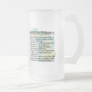 You Might Be A Michigander if: 16 Oz Frosted Glass Beer Mug