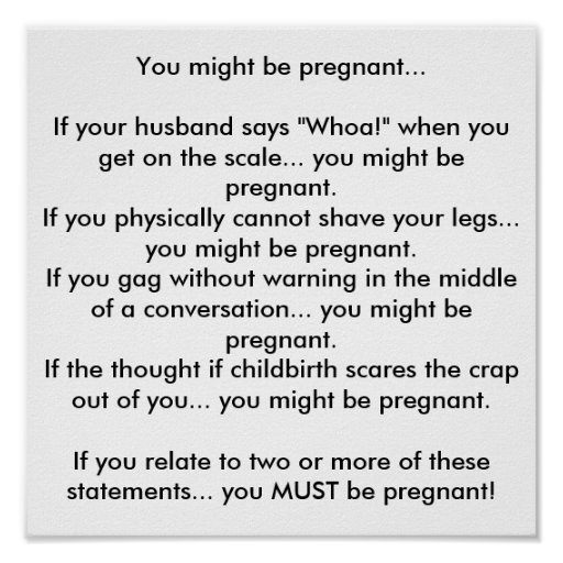 """You might be pregnant...If your husband says """"W... Poster"""