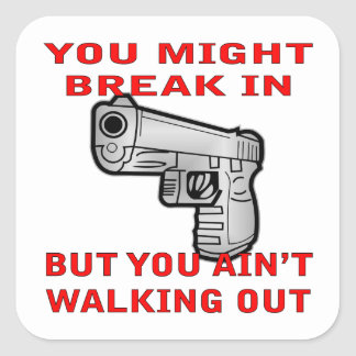 You Might Break In But You Ain't Walking Out Sticker