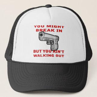 You Might Break In But You Ain't Walking Out Trucker Hat