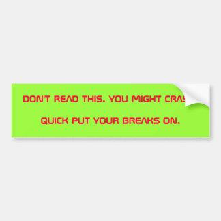 You Might Crash ! Bumper Sticker