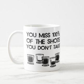 You Miss 100% of the Shots You Don't Take Coffee Mug