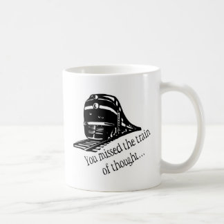 You Missed The Train Of Thought... Coffee Mug