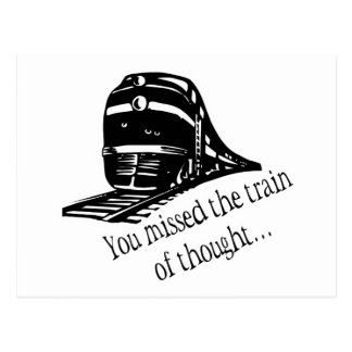 You Missed The Train Of Thought... Postcard