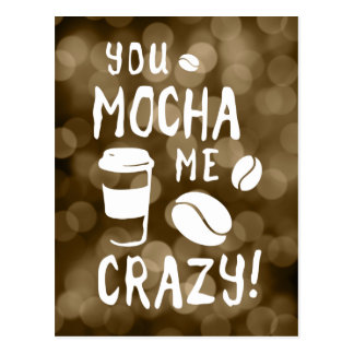 you mocha me crazy bokeh postcard