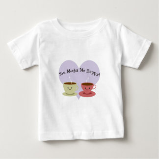 You Mocha Me Happy Baby T-Shirt
