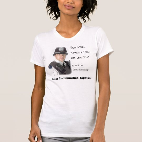 You Must Always Blow on The PIE! T-Shirt