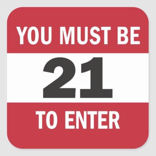 you must be 21 to enter sign sticker zazzle