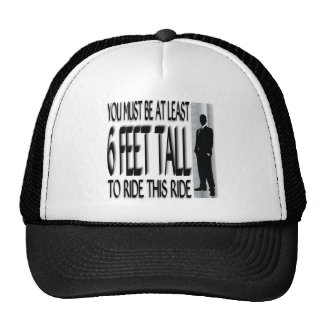You Must Be At Least 6 Feet Tall To Ride... Trucker Hat