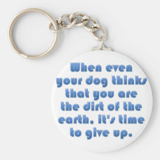 You must be pretty miserable for dogs to hate you keychain