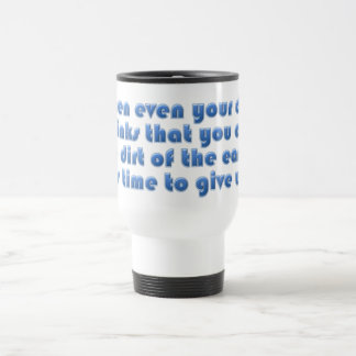 You must be pretty miserable for dogs to hate you travel mug