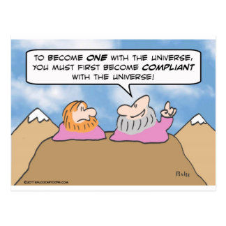 You must become compliant with the Universe! Postcard