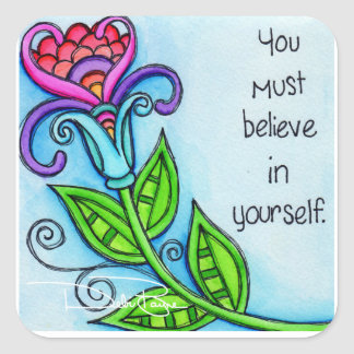 You Must Believe In Yourself Square Sticker