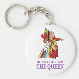 YOU MUST DO WHAT I SAY BECAUSE I AM THE QUEEN BASIC ROUND BUTTON KEYCHAIN