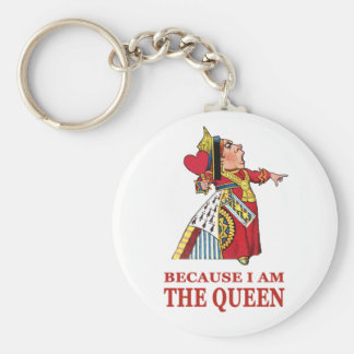 YOU MUST DO WHAT I SAY BECAUSE I AM THE QUEEN! KEYCHAIN