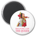 YOU MUST OBEY ME BECAUSE I AM THE QUEEN 2 INCH ROUND MAGNET