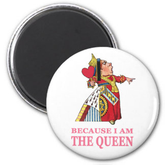 YOU MUST OBEY ME BECAUSE I AM THE QUEEN MAGNET