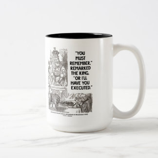 You Must Remember Or I'll Have Executed Wonderland Coffee Mug