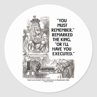 You Must Remember Or I'll Have Executed Wonderland Round Sticker