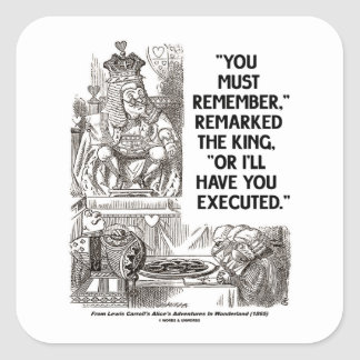 You Must Remember Or I'll Have Executed Wonderland Stickers