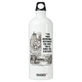 You Must Remember Or I'll Have You Executed King SIGG Traveler 1.0L Water Bottle