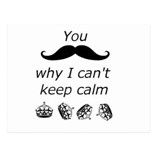 You Mustache why I can't Keep Calm Postcard