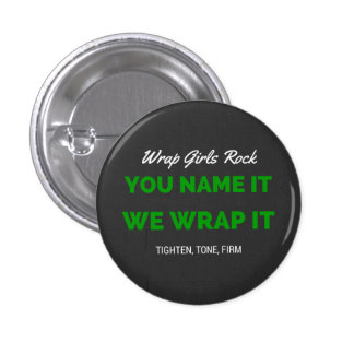 You name it, we wrap it pinback button