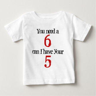 You need a 6 mobile phone baby T-Shirt