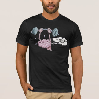 You Need A Brain Exercise! T-Shirt