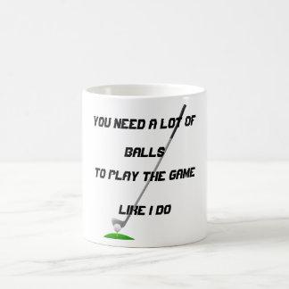 You Need a lot of Golf Balls Coffee Mug