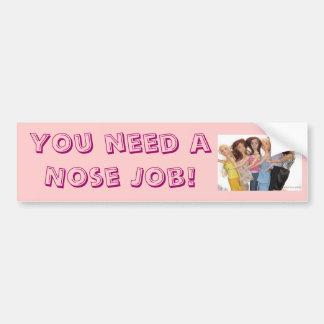 You need a Nose Job - bumper sticker Car Bumper Sticker