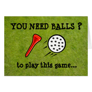 You Need Balls Funny Golf Card