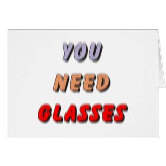 YOU NEED GLASSES CARD