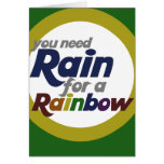 You need rain for a rainbow greeting cards