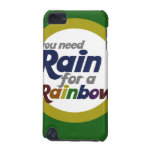 You need rain for a rainbow iPod touch 5G cases