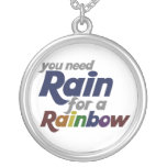 You Need Rain for The Rainbow Pendants