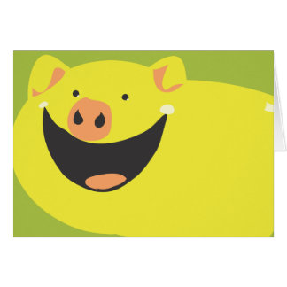 YOU NEED THIS STUPID SMILING PIG! CARD