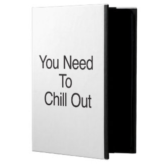 You Need To Chill Out iPad Air Cases