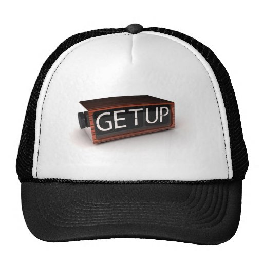 You need to get up trucker hat