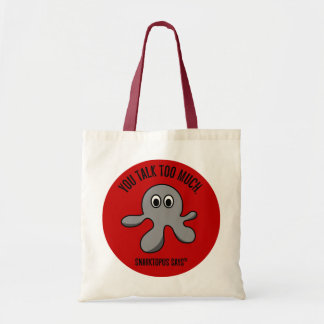 You need to shut up sometime budget tote bag