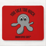 You need to shut up sometime mousepads