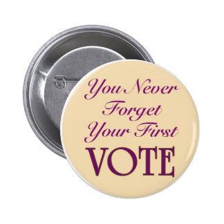 You Never Forget Your First Vote Pins