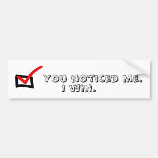 You noticed me. car bumper sticker
