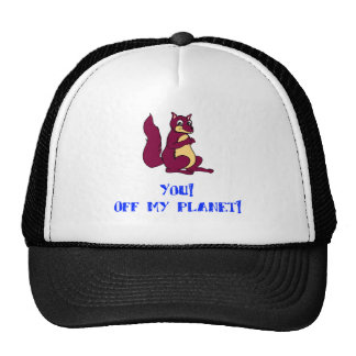 You! Off my planet! Trucker Hat