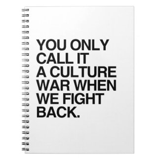 YOU ONLY CALL IT A CULTURE WAR -.png Spiral Note Books