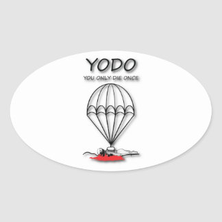 You Only Die Once 1 Sticker