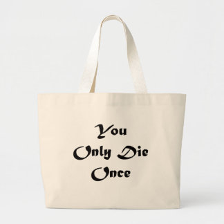 You Only Die Once Bag