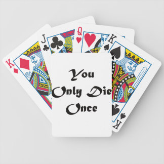 You Only Die Once Bicycle Playing Cards