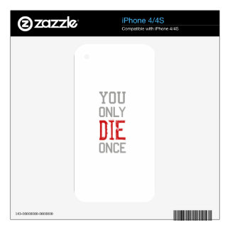 You Only Die Once Graphic iPhone 4 Decals