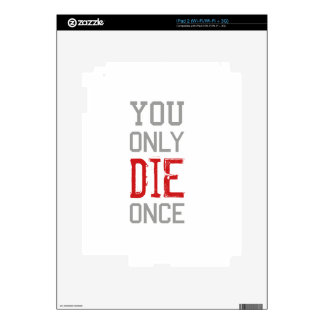 You Only Die Once Graphic Skins For iPad 2